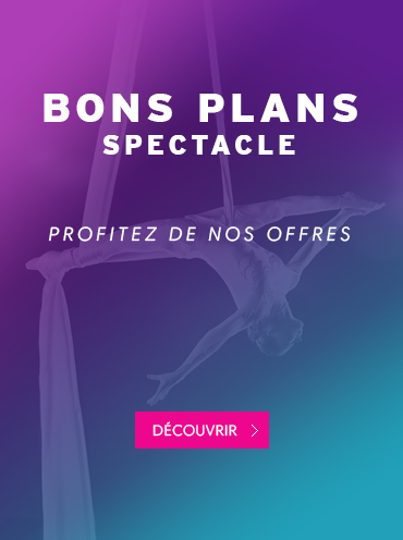 BONS PLANS SPECTACLE